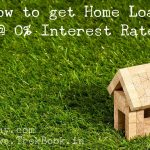 How to get Home Loan at 0% Interest Rate review