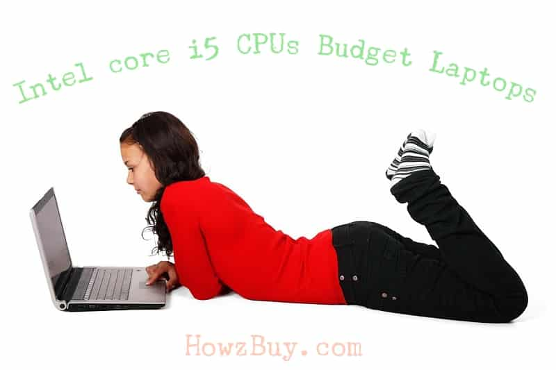 Intel core i5 CPUs Budget Laptops @30000 Rs in India