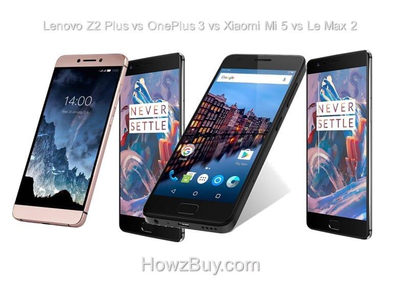 Lenovo Z2 Plus vs OnePlus 3 vs Xiaomi Mi 5 vs Le Max 2 compare review