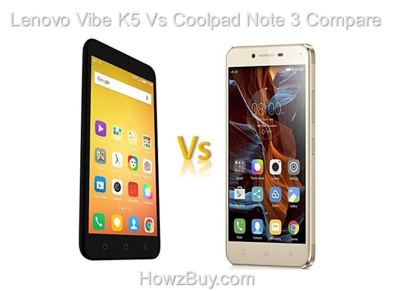 Lenovo Vibe K5 Vs Coolpad Note 3 Compare