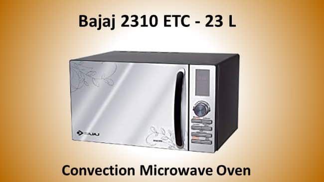 Bajaj Convection Microwave Oven review