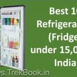 Top 10 Best Refrigerator Fridge in India under 15000 [2018]