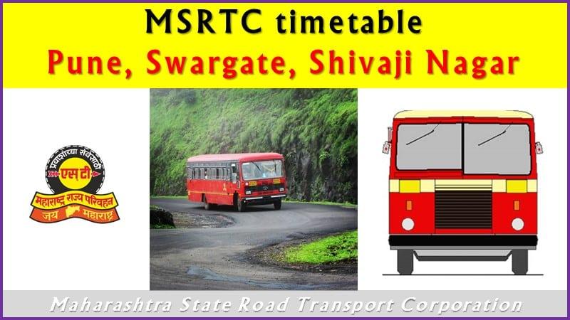 MSRTC timetable ST Stand Pune, Swargate, Shivaji Nagar